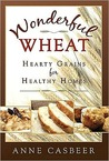 Wonderful Wheat: Hearty Grains for Healthy Homes