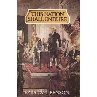 This Nation Shall Endure by Ezra Taft Benson
