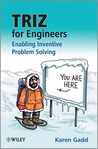 Triz for Engineers: Enabling Inventive Problem Solving: Enabling Inventive Problem Solving