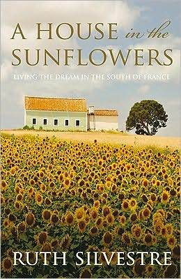 A House in the Sunflowers by Ruth Silvestre