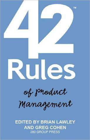 "42 Rules of Product Management: Learn the Rules of Product Management from Leading Experts ""From"" Around the World"