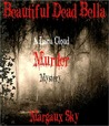 Beautiful Dead Bella (Lana Cloud Murder Mysteries, #1)
