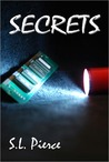 Secrets by S.L. Pierce