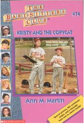 Kristy and the Copycat (The Baby-Sitters Club Vol.74)