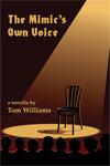 The Mimic's Own Voice: A Novella