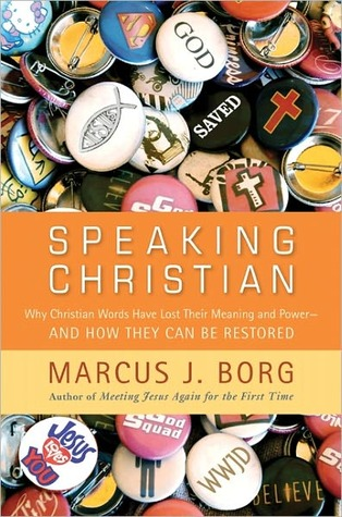 Speaking Christian by Marcus J. Borg