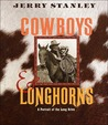 Cowboys & Longhorns: A Portrait of the Long Drive