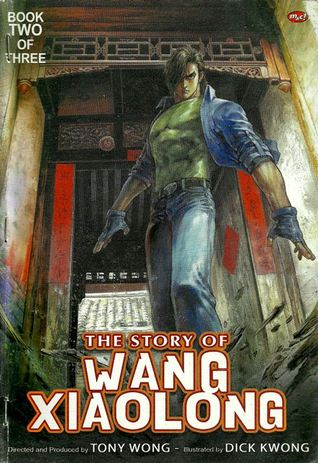 The Story of Wang Xiao Long, Book Two of Three by Tony Wong