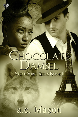 Chocolate Damsel (Wolf-Spirit, #1)