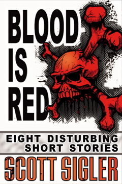 Blood Is Red by Scott Sigler