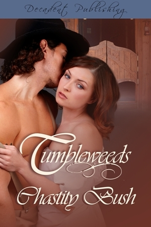 Tumbleweeds by Chastity Bush/Anna Snow