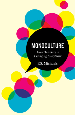 Monoculture by F.S. Michaels