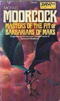 Masters Of The Pit Or Barbarians Of Mars by Michael Moorcock