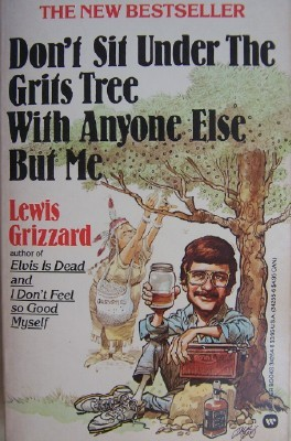 Don't Sit Under the Grits Tree by Lewis Grizzard