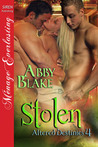 Stolen (Altered Destinies, #4)