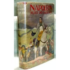 Napoleon Soldier and Emperor