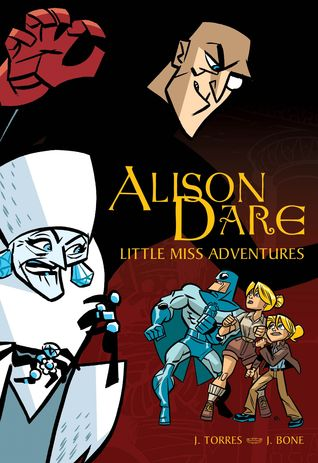 Alison Dare Little Miss Adventures Volume 1 by J. Torres