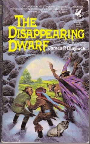 The Disappearing Dwarf by James P. Blaylock