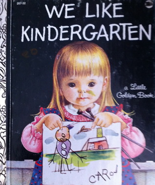 We Like Kindergarten by Clara Cassidy