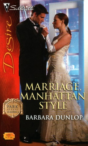 Marriage, Manhattan Style (Park Avenue Scandals, Book 4) by Barbara Dunlop