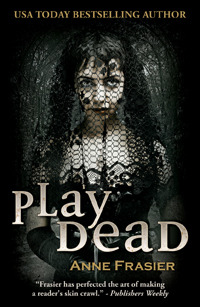 Play Dead by Anne Frasier