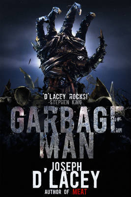 The Garbage Man by Joseph D'Lacey