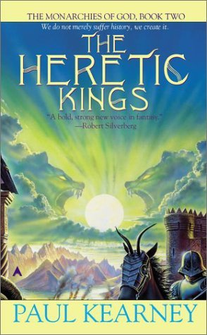 The Heretic Kings by Paul Kearney