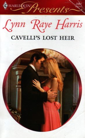 Cavelli's Lost Heir by Lynn Raye Harris