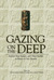 Gazing on the Deep: Ancient...