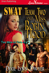 SWAT Team Two and Miss Robin Hood (The Men of Five-0, #2)