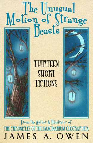 The Unusual Motion Of Strange Beasts Thirteen Short Fictions