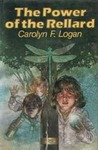 The Power Of The Rellard by Carolyn F. Logan