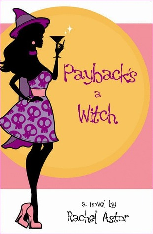 Payback's a Witch by Rachel Astor