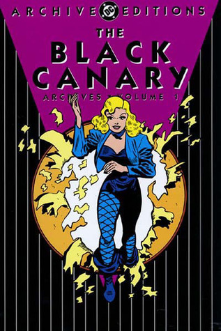 The Black Canary Archives, Vol. 1