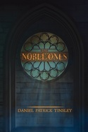The Noble Ones by Daniel Patrick Tinsley