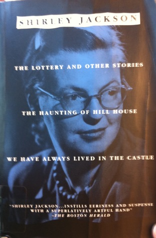 The Lottery and Other Stories; The Haunting of Hill House; We... by Shirley Jackson