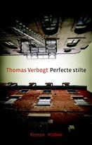 Perfecte stilte by Thomas Verbogt