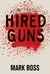 Hired Guns by Mark Boss