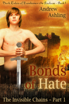The Invisible Chains - Part 1: Bonds of Hate (Dark Tales of Randamor the Recluse, #1)