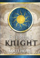 Eternal Knight by Matt Heppe