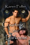 Courting the Darkness (Courting the Darkness #1)