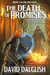 The Death of Promises by David Dalglish