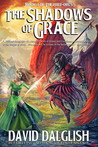 The Shadows of Grace (The Half-Orcs, #4) by David Dalglish