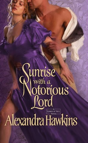 Sunrise with a Notorious Lord by Alexandra Hawkins