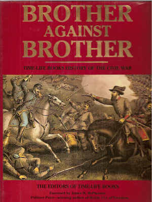 Brother Against Brother: Time-Life Books History of the Civil War