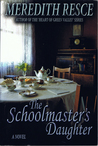 The Schoolmaster's Daughter: A Novel