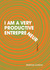 I Am A Very Productive Entrepreneur by Mathias Svalina