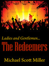 Ladies and Gentlemen...The Redeemers