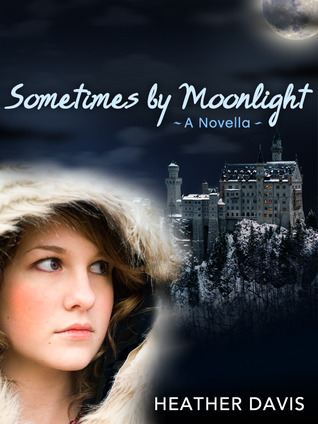 Sometimes by Moonlight by Heather Davis