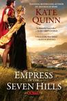 Empress of the Seven Hills (The Empress of Rome, #3)